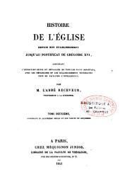Histoire de l'Église depuis son établissement jusqu'au pontificat de Grégoire XVI...