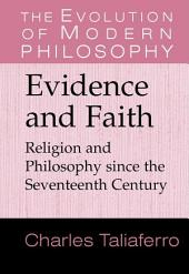 Evidence and Faith: Philosophy and Religion since the Seventeenth Century