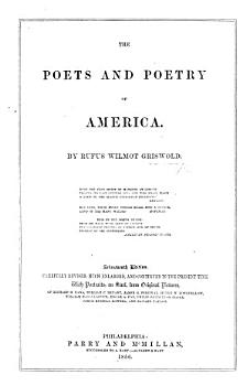 The Poets and Poetry of America     Seventeenth Edition     Enlarged and Continued to the Present Time  With Portraits on Steel  Etc PDF