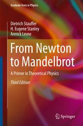 From Newton to Mandelbrot: A Primer in Theoretical Physics, Edition 3