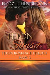Teton Sunset: Teton Romance Trilogy, Book 3