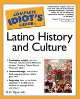 The Complete Idiot s Guide to Latino History And Culture PDF