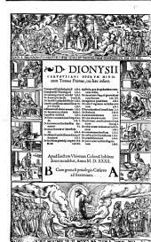 D. Dionysii Carthusiani Operum minorum tomus primus °-secundus], cui haec insunt. ..
