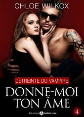 Donne-moi ton âme - 4: L'étreinte du vampire