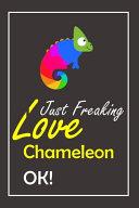 I Just Freaking Love Chameleon, OK !