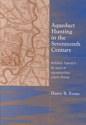 Aqueduct Hunting in the Seventeenth Century