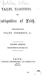 Tales, Traditions and Antiquities of Leith