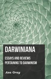 Darwiniana: Essays and Reviews Pertaining to Darwinism