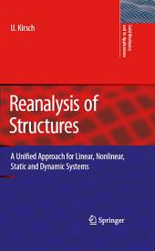 Reanalysis of Structures: A Unified Approach for Linear, Nonlinear, Static and Dynamic Systems