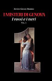I misteri di Genova. I rossi e i neri: Volume 1