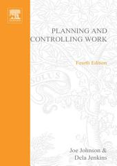Planning and Controlling Work: Edition 4