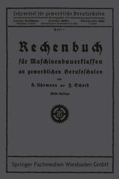 Rechenbuch für Maschinenbauerklassen an gewerblichen Berufsschulen: Ausgabe 5