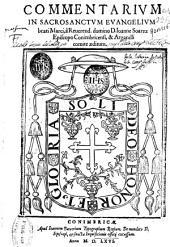 Commentarium in sacrosanctum Euangelium Beati Marci