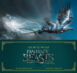 Art of the Film  Fantastic Beasts and Where to Find Them Book