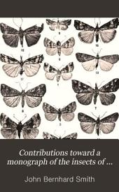 Contributions Toward a Monograph of the Insects of the Lepidopterous Family Noctuidæ of Boreal North America: A Revision of the Deltoid Moths