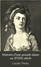 Histoire d'une grande dame au XVIIIe siècle: la Princesse Hélène de Ligne, Volume1