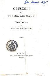 Opuscoli di Fisica Animale e Vegetabile