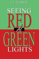Seeing Red At Green Lights Book PDF