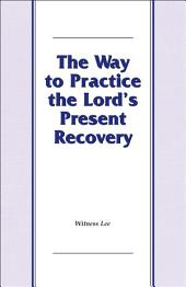 The Way to Practice the Lord's Present Recovery