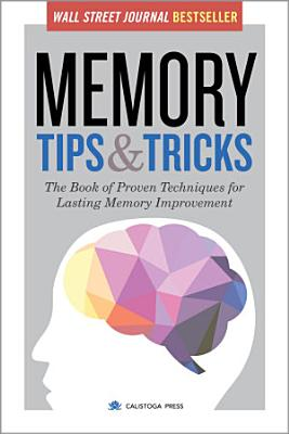 Memory Tips   Tricks  The Book of Proven Techniques for Lasting Memory Improvement