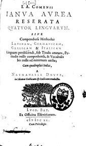 Janua aurea reserata quatuor linguarum: sive compendiosa methodus, latinam, germanicam, gallicam et italicam linguam perdiscendi