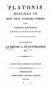 Platonis dialogi IV: Meno, Crito, Alcibiades uterque