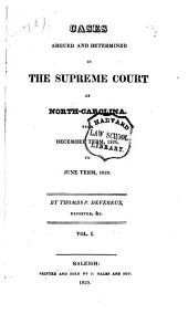 Cases Argued and Determined in the Supreme Court of North-Carolina: Volume 1