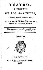 Teatro, ó, Coleccion de los saynetes: La Espigadera, primera parte. La Espigadera, segunda parte. La discreta y la Boba. Manolo