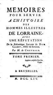 Memoires pour servir a l'Histoire des Hommes Illustres de Lorraine