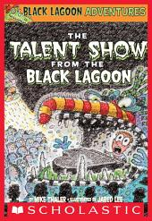 Black Lagoon Adventures #2: The Talent Show from the Black Lagoon