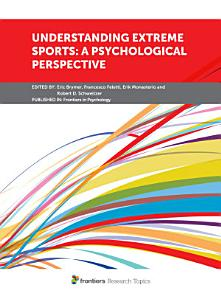 Understanding Extreme Sports  A Psychological Perspective PDF