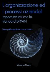 L'organizzazione ed i processi aziendali rappresentati con lo standard BPMN