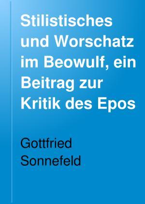 Stilistisches und Worschatz im Beowulf  ein Beitrag zur Kritik des Epos PDF