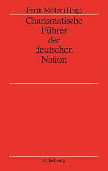 Charismatische F  hrer der deutschen Nation PDF