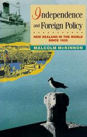 Interdependence and Foreign Policy: New Zealand in the World Since 1935
