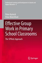 Effective Group Work in Primary School Classrooms: The SPRinG Approach