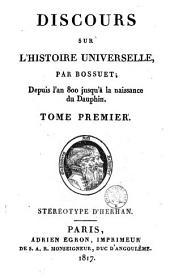 Discours sur l'histoire universelle par Bossuet: depuis le commencement du monde jusqu' à l'empire de Charlemagne, Volume3
