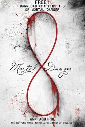Mortal Danger, Chapters 1-5