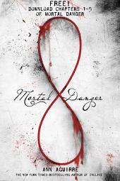 Mortal Danger, Chapters 1-5