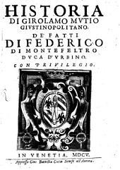 Historia ... de'fatti di Federico di Monte Feltro