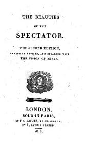 The beauties of The Spectator 2nd ed., revised and enlarged with The vision of Mirza