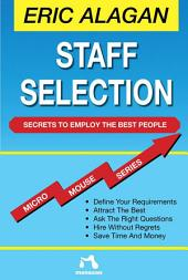 Staff Selection: Secrets to Employ the Best People