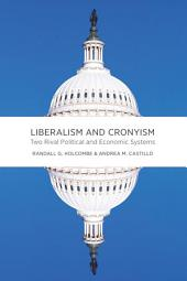 Liberalism and Cronyism: Two Rival Political and Economic Systems