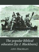 The popular Biblical educator [by J. Blackburn].