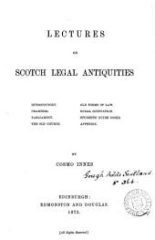 Lectures on Scotch Legal Antiquities
