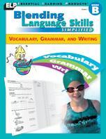Blending Language Skills Simplified  Vocabulary  Grammar  and Writing  Book B  Grade 2  PDF