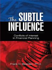 The Subtle Influence: Conflicts of Interest in Financial Planning