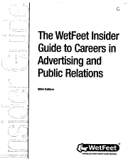The WetFeet Insider Guide to Careers in Advertising and Public Relations PDF
