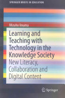 Learning and Teaching with Technology in the Knowledge Society