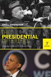 The Presidential Difference: Leadership Style from FDR to Barack Obama, Edition 3